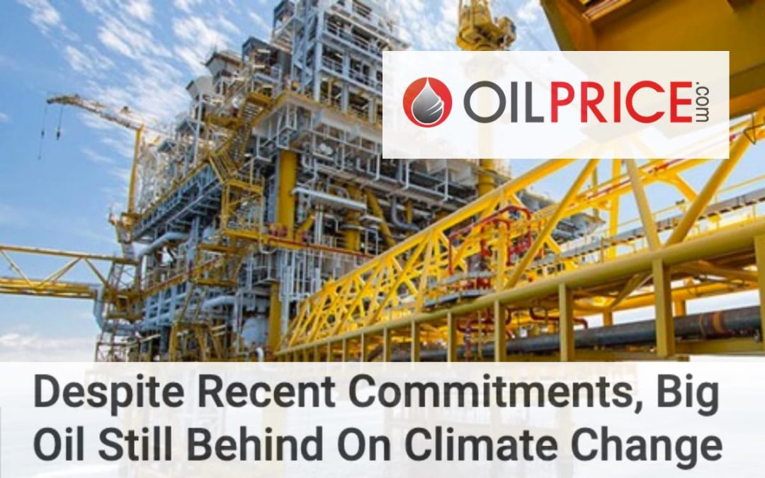 Despite Recent Commitments, Big Oil Still Behind On Climate Change